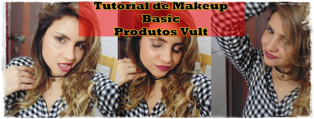 tutorial-makeup Vídeo: Tutorial de Makeup Basic com produtos da Vult