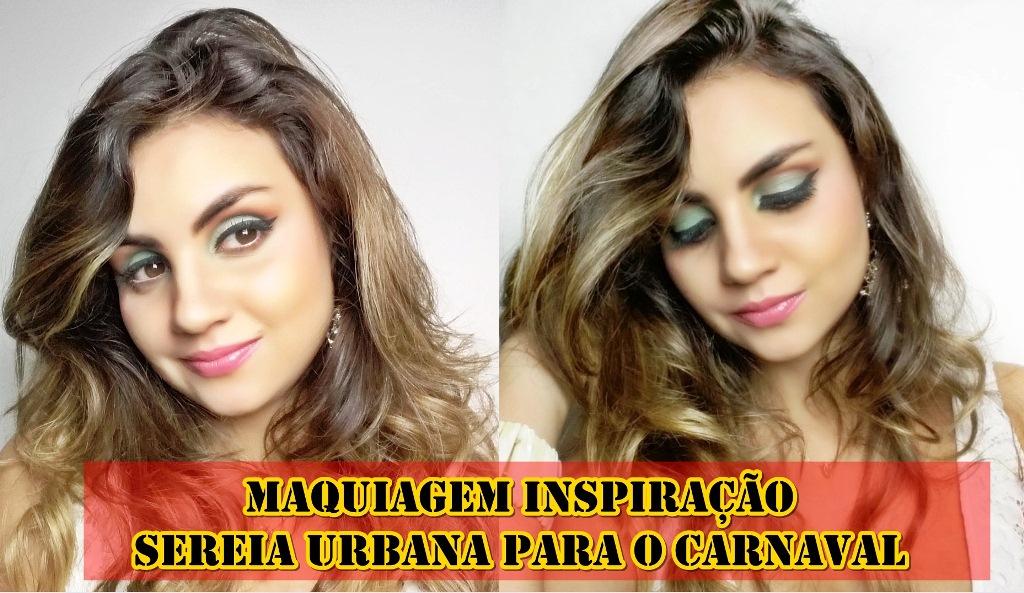Make-capa-2 Vídeo: Maquiagem Inspiração Sereia Urbana para o Carnaval!