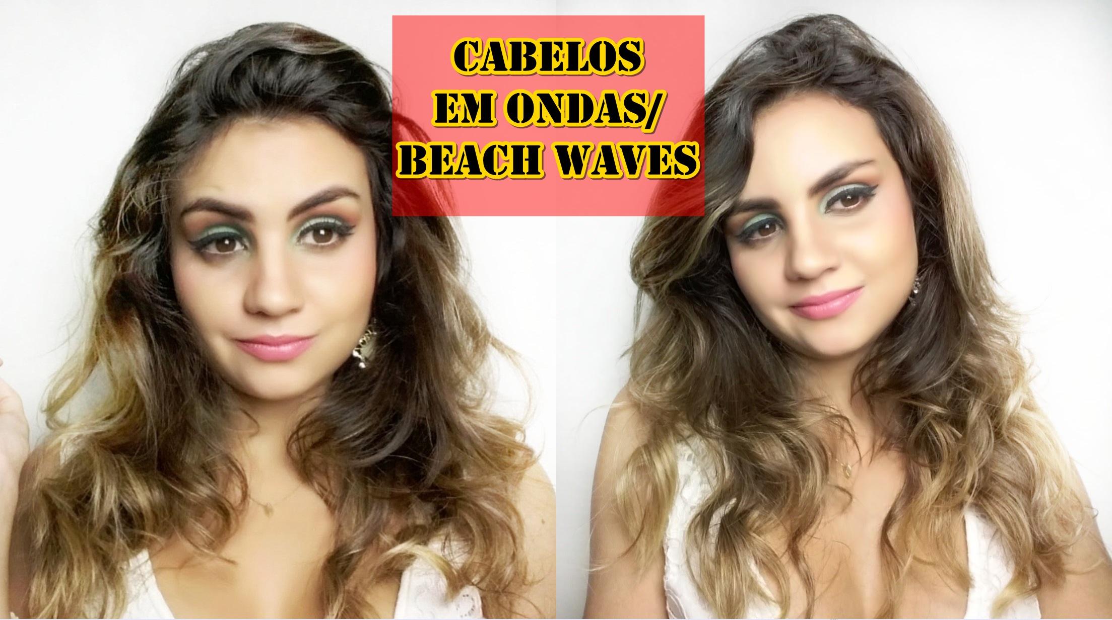 cabelos-em-ondas Vídeo: Cabelos em ondas ou Beach Waves Hair