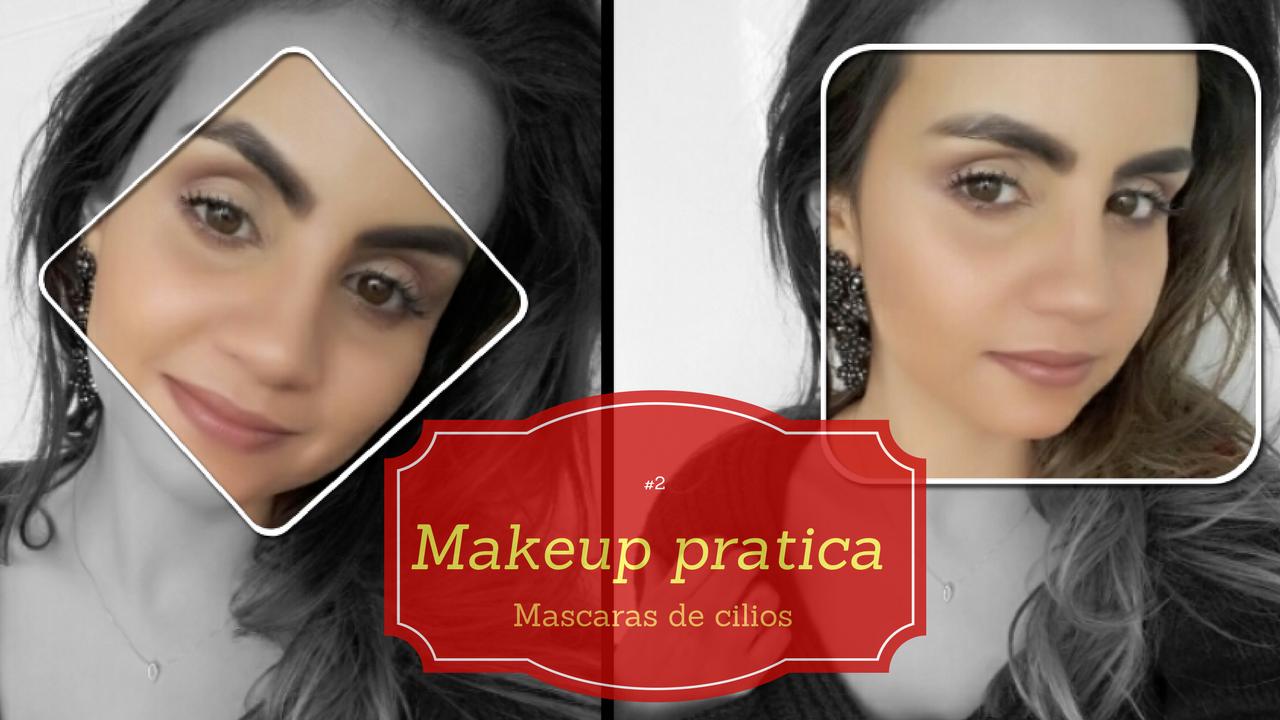 1 Vídeo: Makeup Pratica - Sobrancelhas e Mascara de cílios